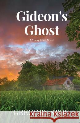 Gideon's Ghost Gregory Stout 9781949472820