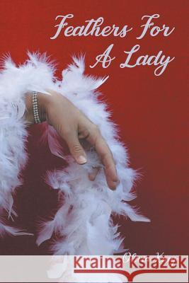 Feathers for a Lady Olivia King 9781949483956