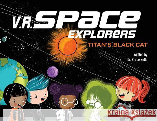 V.R. Space Explorers: Titan's Black Cat Betts                                    Yip Jar Design 9781949522266