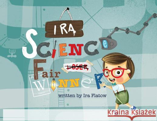Ira: Science Fair Winner Ira Flatow Yip Jar Design 9781949522365
