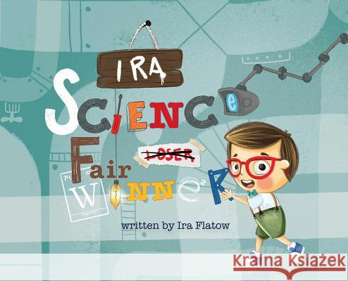 Ira: Science Fair Winner Ira Flatow Yip Jar Design 9781949522372