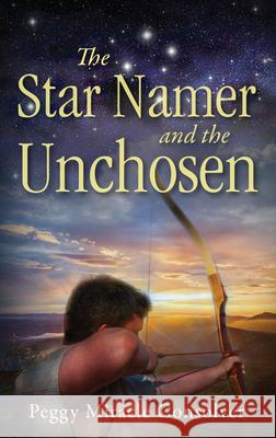 The Star Namer and the Unchosen Peggy Miracle Consolver 9781949572490