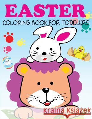 Easter Coloring Book for Toddlers Blue Wave Press 9781949651447