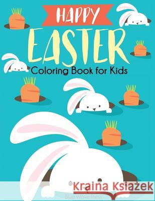 Happy Easter Coloring Book for Kids Blue Wave Press   9781949651454