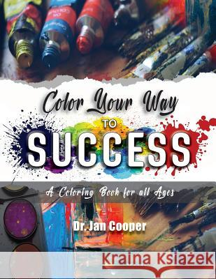 Color Your Way to Success Dr Jan Cooper 9781949746716