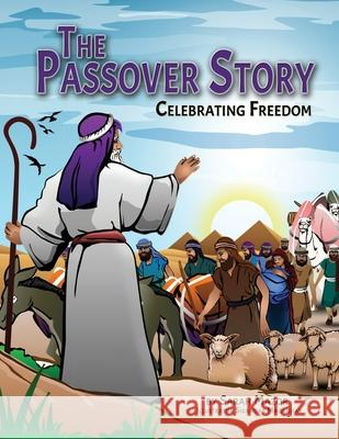 The Passover Story: Celebrating Freedom Sarah Mazor 9781950170326