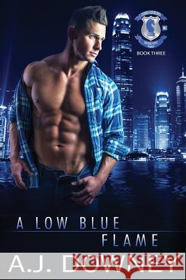 A Low Blue Flame: Indigo Knights MC Book III A. J. Downey 9781950222124