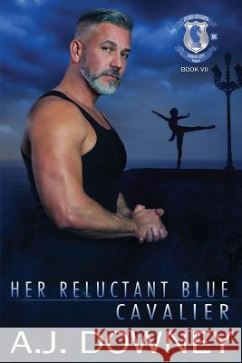 Her Reluctant Blue Cavalier: Indigo Knights MC Book VII A. J. Downey 9781950222162