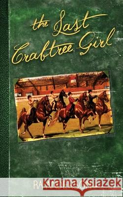 The Last Crabtree Girl Ra Anderson 9781950590162