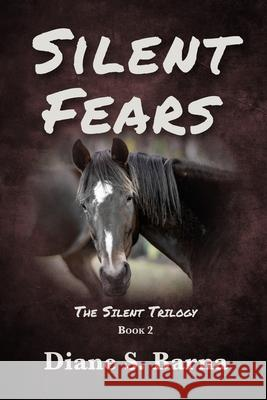 Silent Fears: The Silent Trilogy Book 2 Diane S. Barna 9781950895397