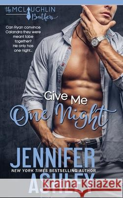 GIVE ME ONE NIGHT JENNIFER ASHLEY 9781951041342