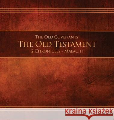 The Old Covenants, Part 2 - The Old Testament, 2 Chronicles - Malachi: Restoration Edition Hardcover, 8.5 x 8.5 in. Journaling Restoration Scriptures Foundation 9781951168551