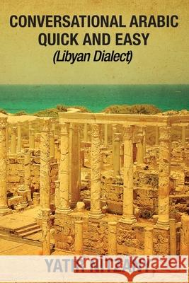 Conversational Arabic Quick and Easy: Libyan Dialect Yatir Nitzany 9781951244149