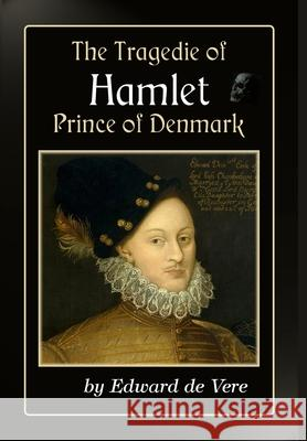 The Tragedie of Hamlet, Prince of Denmark Edward d 9781951267247