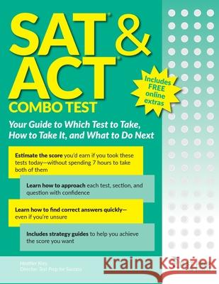 SAT and ACT Combo Test: Your Guide to Which Test to Take, How to Take It, and What to Do Next Heather Krey 9781952481048