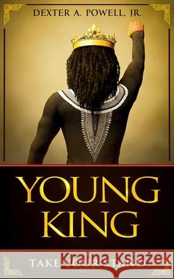 Young King: Take Your Stand Dexter A. Powell 9781952926037