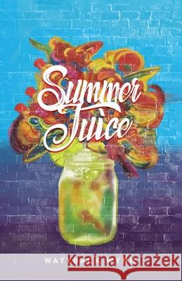 SUMMER JUICE JOHNATHAN WYNN 9781953156013