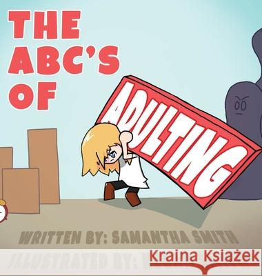 The ABC's of Adulting Samantha K. Smith Kegan Smith 9781953323040