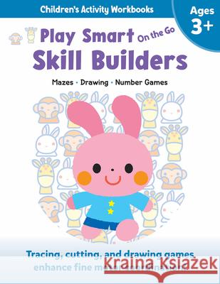 Play Smart on the Go Skill Builders 3+: Mazes, Drawing, Number Games Imagine and Wonder 9781953652737