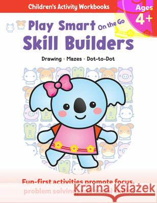 Play Smart on the Go Skill Builders 4+: Drawing, Mazes, Dot-To-Dot Imagine and Wonder 9781953652751
