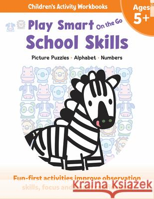 Play Smart on the Go School Skills 5+: Picture Puzzles, Alphabet, Numbers Imagine and Wonder 9781953652829