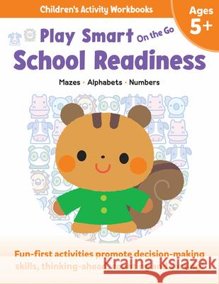 Play Smart on the Go Skill Builders 5+: Mazes, Alphabet, Numbers Imagine and Wonder 9781953652836