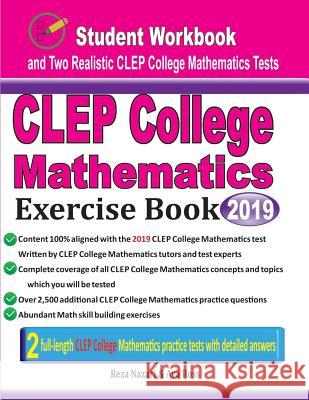 CLEP College Mathematics Exercise Book: Student Workbook and Two Realistic CLEP College Mathematics Tests Ava Ross Reza Nazari 9781970036817