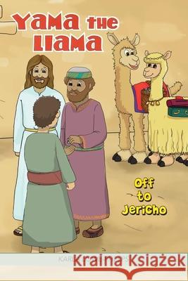 Yama the Llama: Off to Jericho Karla Lowe-Phelps 9781970109085