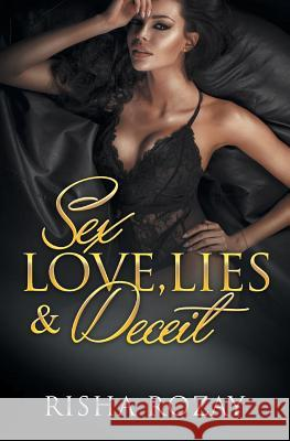 Sex, Love, Lies & Deceit Risha Rozay 9781970135213