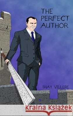 The Perfect Author Shay Villere 9781973895343