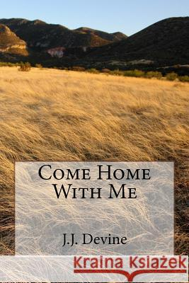 Come Home with Me J. J. Devine 9781973953401