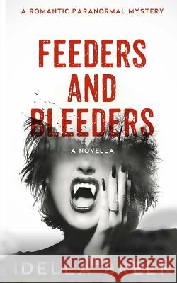 Feeders & Bleeders Idella Breen 9781973953838