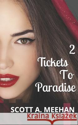 Two Tickets to Paradise Scott a. Meehan 9781973979340
