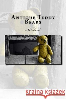 Antique Teddy Bears: Notebook Wild Pages Press 9781973981077