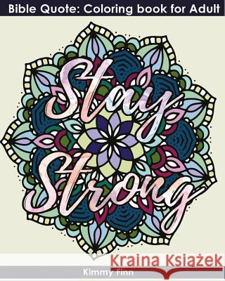Stay Strong: Bible Quote: Coloring Book for Adult+mandala Design Kimmy Finn 9781973991069