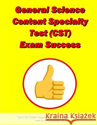 General Science Content Specialty Test (CST) Exam Success Lewis Morris 9781974139644