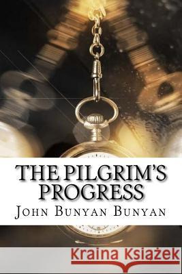 The Pilgrim's Progress John Bunyan Bunyan 9781974199686