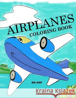 Airplanes Coloring Book: Airplane Coloring Book for Kids: Airplane Color and Draw Coloring Book Busy Hands Books 9781974285891