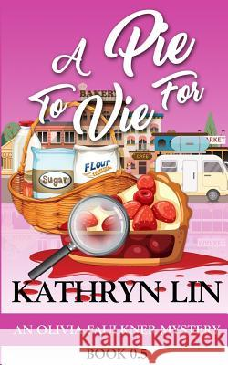 A Pie to Vie for Kathryn Lin 9781974295463