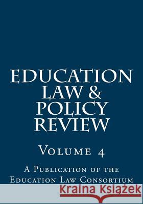 Education Law & Policy Review: Volume 4 John Dayton Hillel Levin 9781974331062