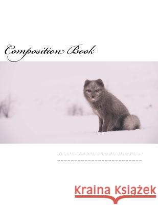Composition Book: Wild Fox Wild Pages Press 9781974416684