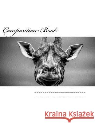 Composition Book: Giraffe Wild Pages Press 9781974443321