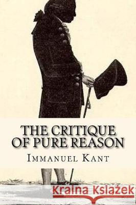 The Critique of Pure Reason Immanuel Kant 9781974648528