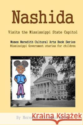 Nashida: Visits the Mississippi State Capitol Meredith Coleman McGee Loretha Wallace 9781974651047