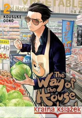The Way of the Househusband, Vol. 2 Kousuke Oono 9781974710447
