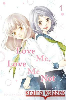 Love Me, Love Me Not, Vol. 1 Io Sakisaka 9781974713097