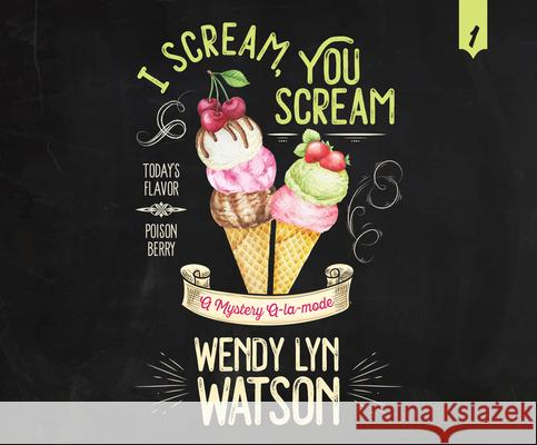 I Scream, You Scream - audiobook Wendy Lyn Watson 9781974924127