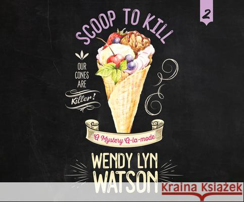 Scoop to Kill - audiobook Wendy Lyn Watson 9781974924189