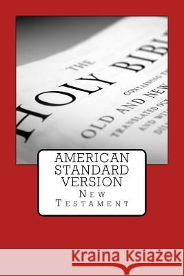 American Standard Version: New Testament Justin Imel 9781976013447