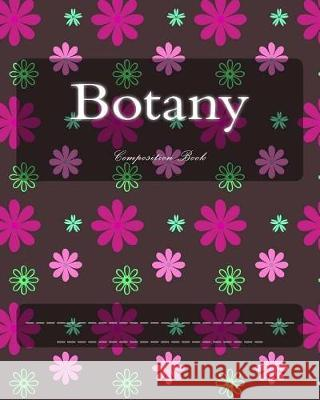 Botany: Composition Book Wild Pages Press 9781976082306